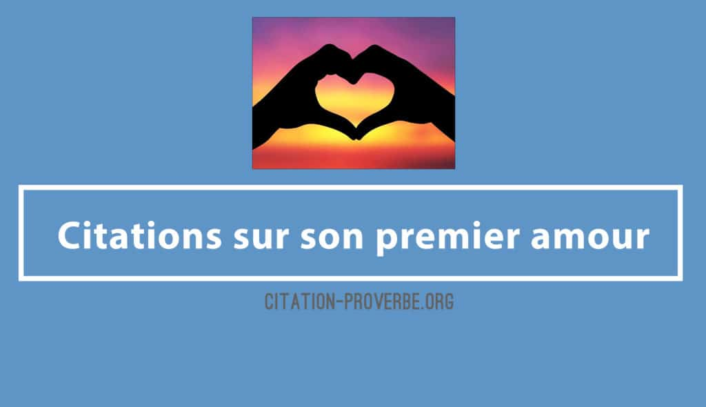 Citations sur son premier amour